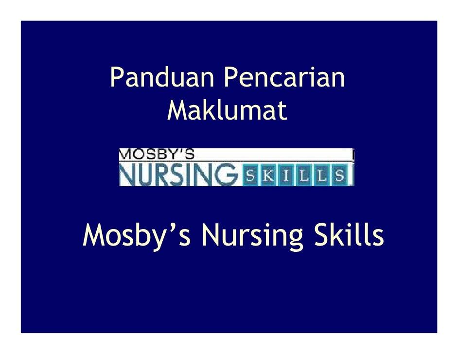 Panduan Pencarian      Maklumat    Mosby's Nursing Skills