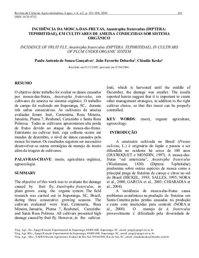 Revista de Ciências Agroveterinárias, Lages, v.4, n.2, p. 101-108, 2005 101 ISSN 1676-9732 INCIDÊNCIA DA MOSCA-DAS-FRUTAS,...