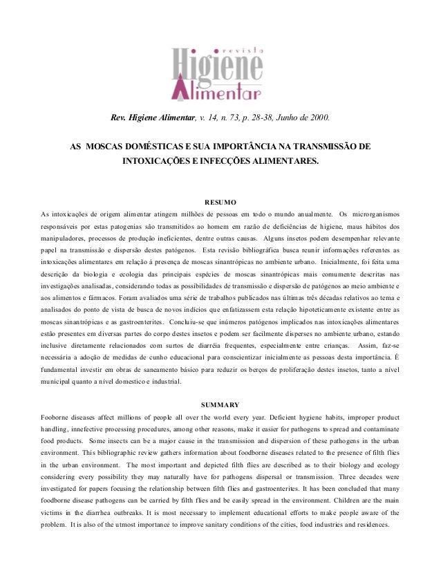 Rev. Higiene Alimentar, v. 14, n. 73, p. 28-38, Junho de 2000. AS MOSCAS DOMÉSTICAS E SUA IMPORTÂNCIA NA TRANSMISSÃO DE IN...