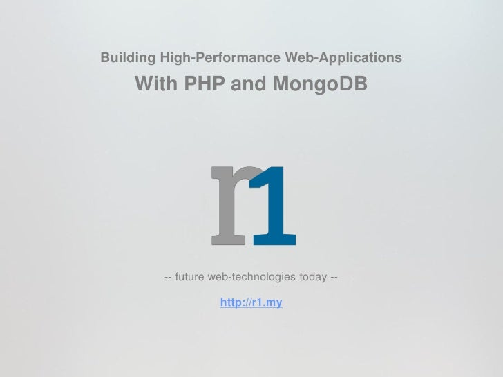 Building High-Performance Web-Applications    With PHP and MongoDB        -- future web-technologies today --             ...