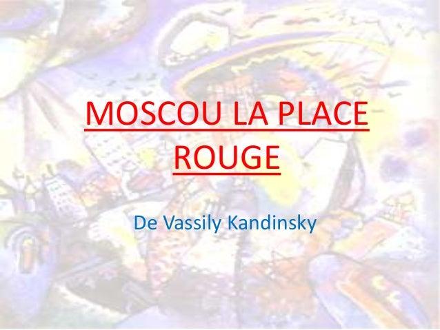MOSCOU LA PLACE ROUGE De Vassily Kandinsky