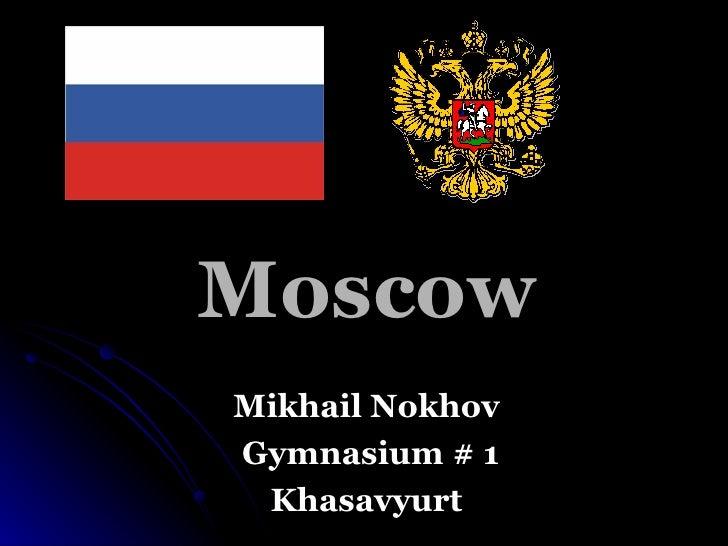 Moscow Mikhail Nokhov Gymnasium # 1 Khasavyurt