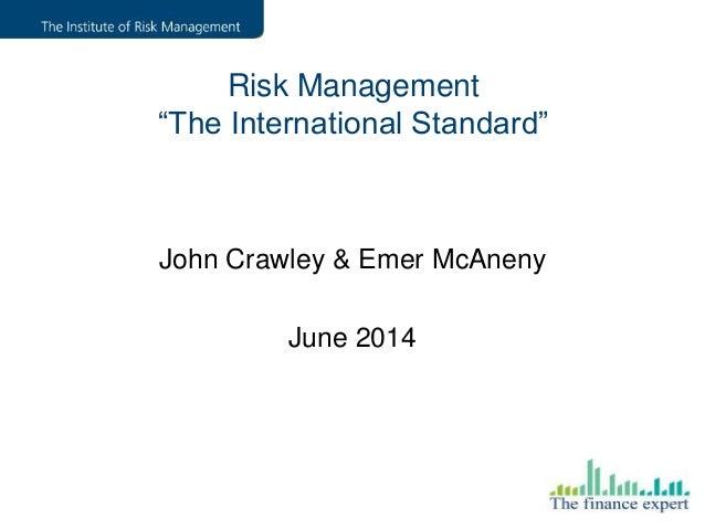 "John Crawley & Emer McAneny June 2014 Risk Management ""The International Standard"""