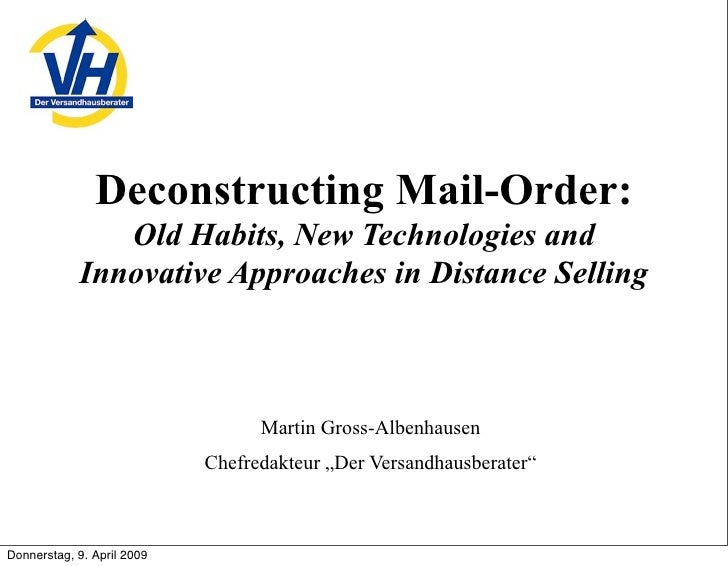 Deconstructing Mail-Order:                Old Habits, New Technologies and             Innovative Approaches in Distance S...