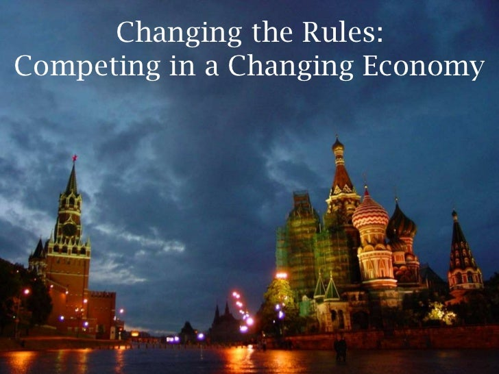 Changing the Rules:Competing in a Changing Economy