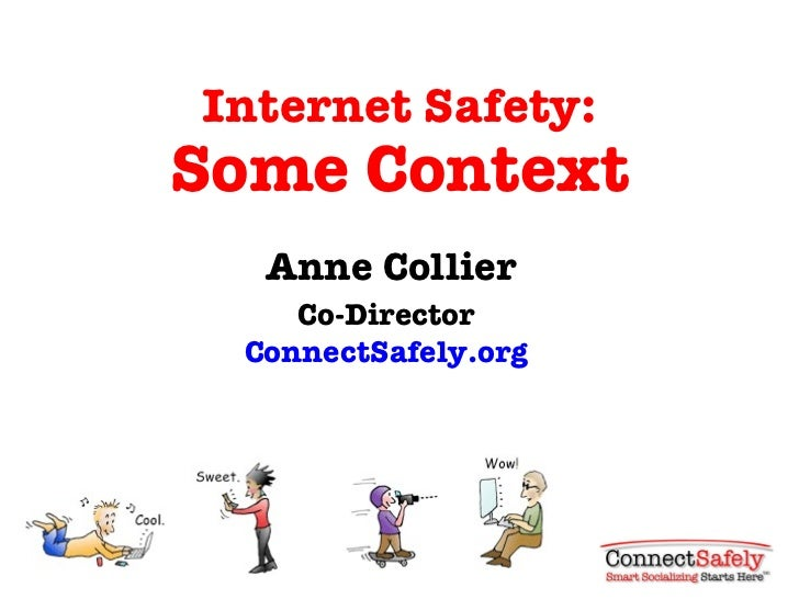 Internet Safety: Some Context Anne Collier Co-Director ConnectSafely.org