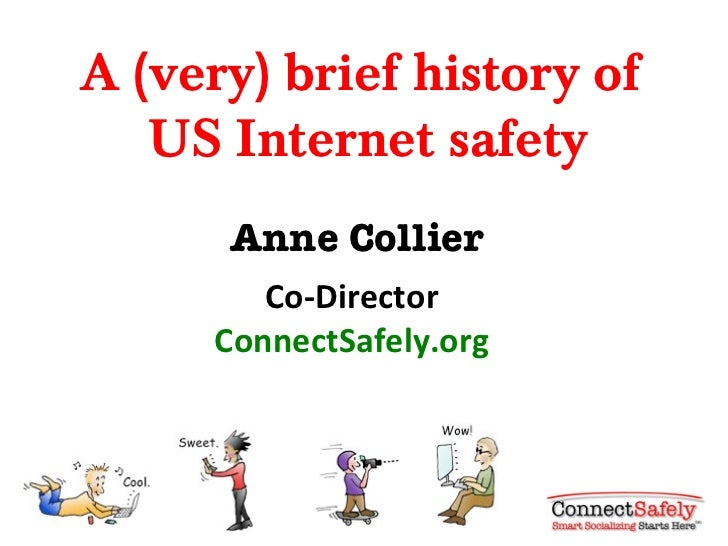 A (very) brief history of   US Internet safety      Anne Collier        Co-Director     ConnectSafely.org