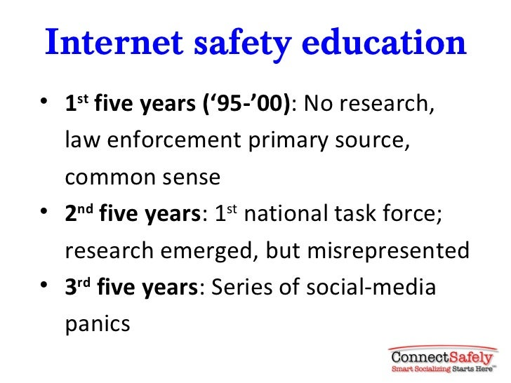 Internet safety education• 1st five years ('95-'00): No research,  law enforcement primary source,  common sense• 2nd five...