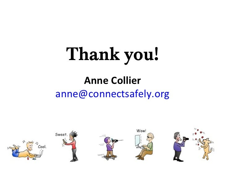 Thank you!     Anne Collieranne@connectsafely.org