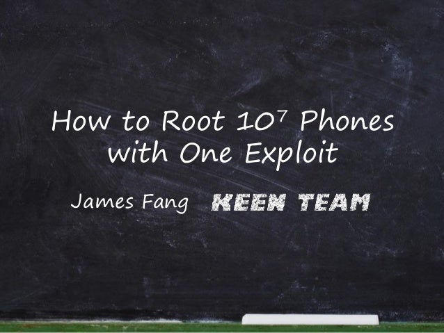 How to Root 107 Phones with One Exploit James Fang