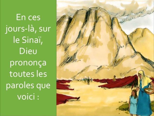 En ces jours-là, sur le Sinaï, Dieu prononça toutes les paroles que voici :
