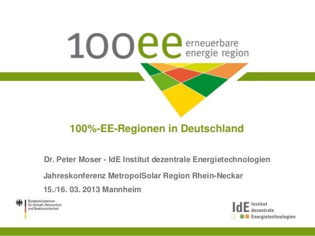 100%-EE-Regionen in DeutschlandDr. Peter Moser - IdE Institut dezentrale EnergietechnologienJahreskonferenz MetropolSolar ...