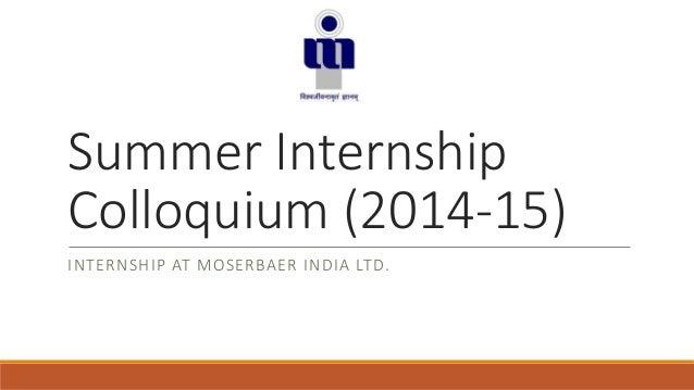 Summer Internship  Colloquium (2014-15)  INTERNSHIP AT MOSERBAER INDIA LTD.