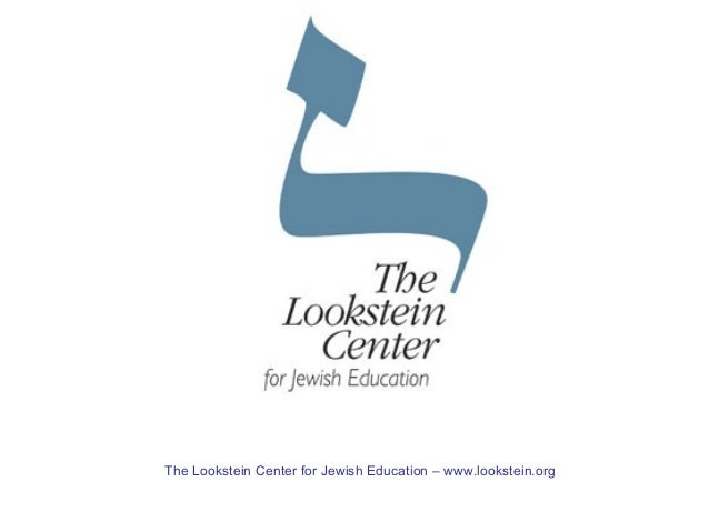 The Lookstein Center for Jewish Education – www.lookstein.org