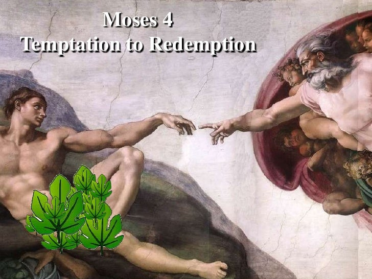 Moses 4 <br />Temptation to Redemption <br />