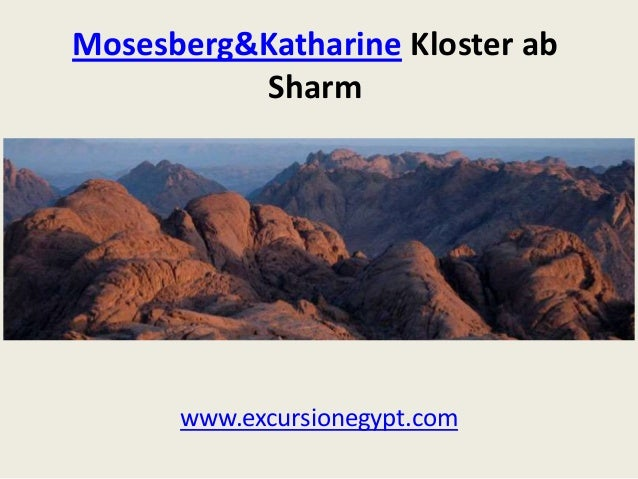 Mosesberg&Katharine Kloster ab Sharm  www.excursionegypt.com
