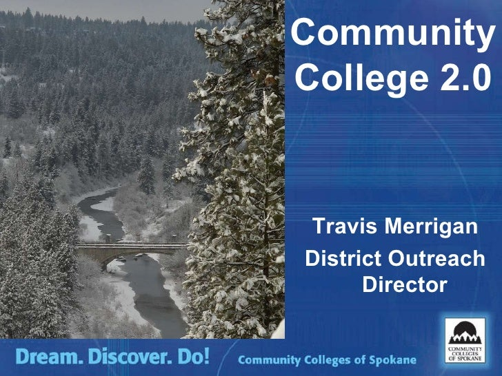 Community College 2.0 Travis Merrigan District Outreach Director