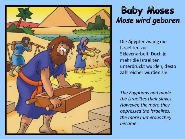 Die Ägypter zwang die Israeliten zur Sklavenarbeit. Doch je mehr die Israeliten unterdrückt wurden, desto zahlreicher wurd...