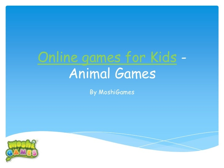 Online games for Kids -     Animal Games        By MoshiGames