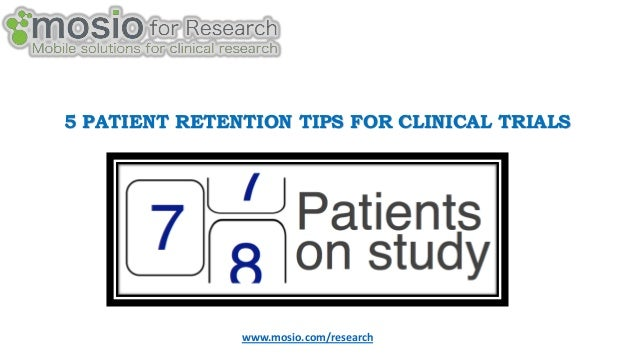 5 PATIENT RETENTION TIPS FOR CLINICAL TRIALS  www.mosio.com/research