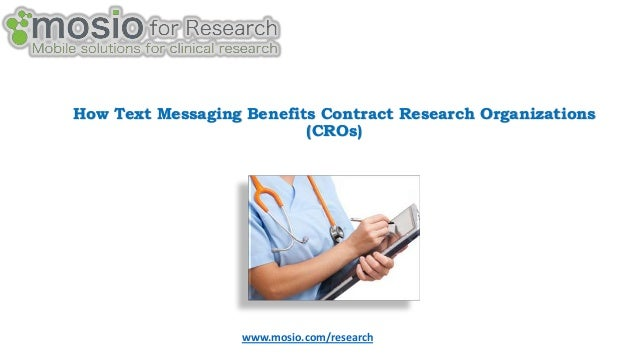 How Text Messaging Benefits Contract Research Organizations (CROs)  www.mosio.com/research
