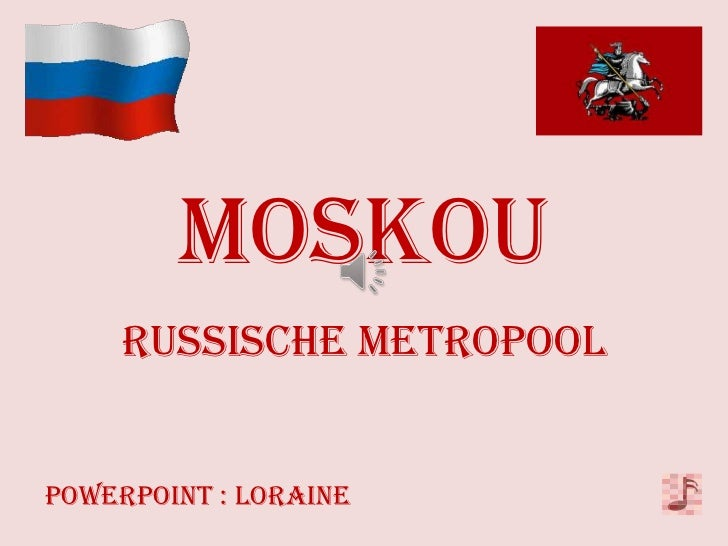 MOSKOU     RUSSISCHE METROPOOLPowerpoint : Loraine