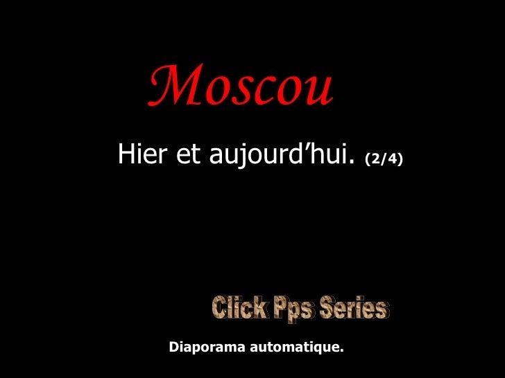 Moscou  Hier et aujourd'hui.  (2/4) Diaporama automatique. Click Pps Series