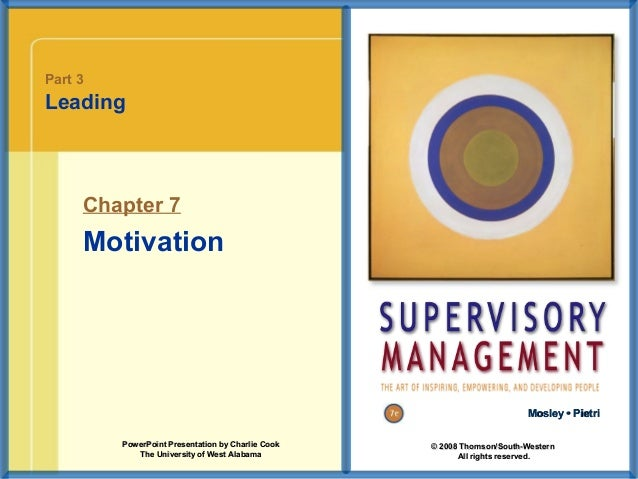 Part 3  Leading  Chapter 7  Motivation  Mosley • Pietri PowerPoint Presentation by Charlie Cook The University of West Ala...