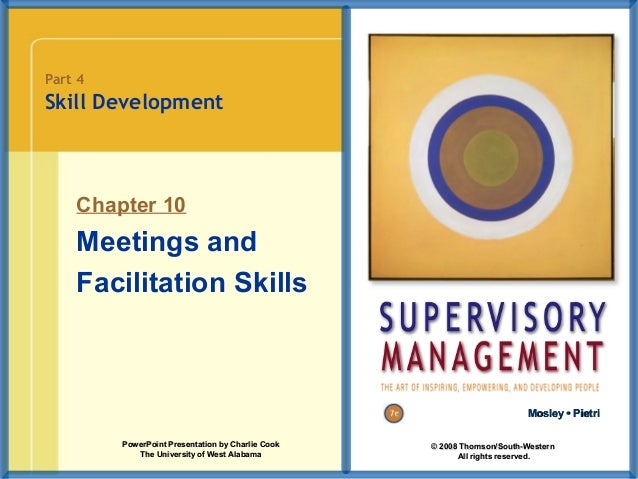 Part 4  Skill Development  Chapter 10  Meetings and Facilitation Skills  Mosley • Pietri PowerPoint Presentation by Charli...