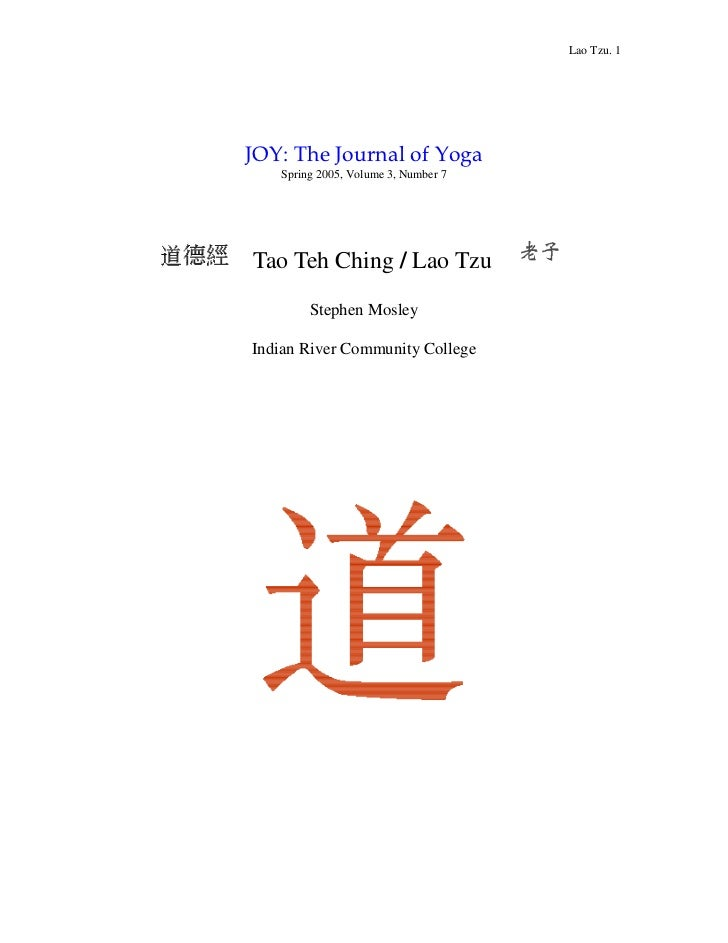 Lao Tzu. 1   Spring 2005, Volume 3, Number 7Tao Teh Ching / Lao Tzu        Stephen MosleyIndian River Community College