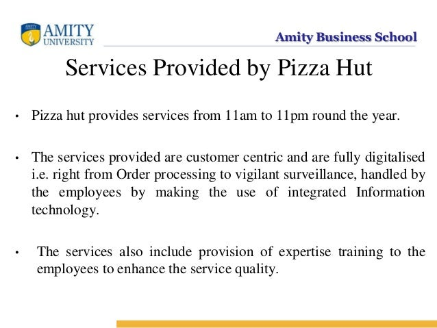 service marketing pizza hut This marketing research report is about the strategy of pizza hut for entering a new market this research includes the preferences of the customers for going to any fast-food restaurant and particularly to our we collected primary data from people for our research while we were making our.