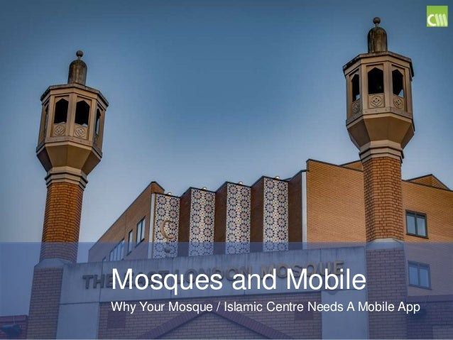 Mosques and Mobile Why Your Mosque / Islamic Centre Needs A Mobile App
