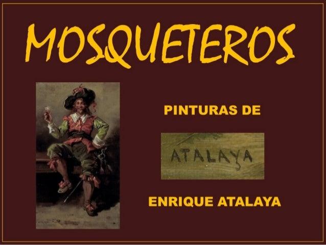 MOSQUETEROS-Pinturas de-Enrique Atalaya