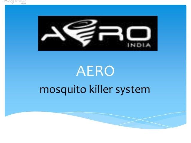 AERO mosquito killer system