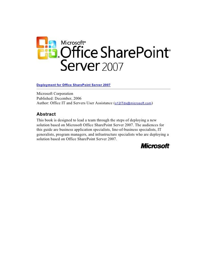 Deployment for Office SharePoint Server 2007  Microsoft Corporation Published: December, 2006 Author: Office IT and Server...