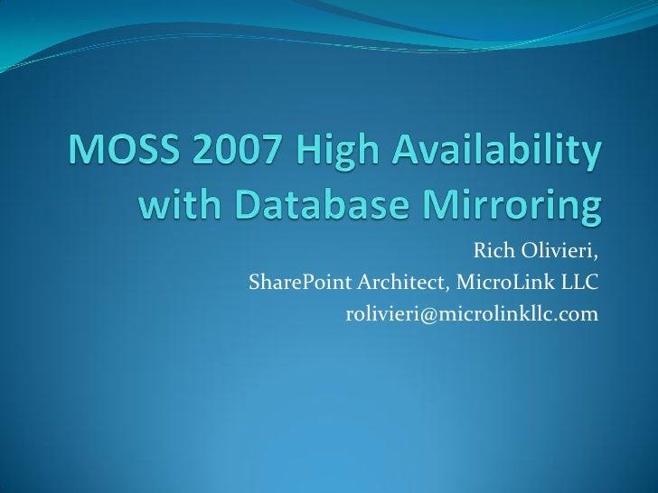 Rich Olivieri, SharePoint Architect, MicroLink LLC          rolivieri@microlinkllc.com