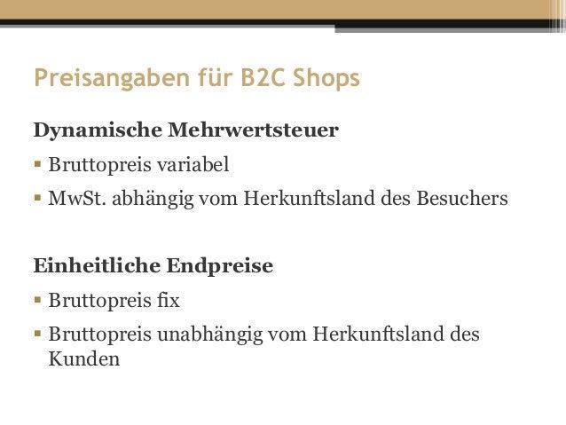 Preisangaben für B2C Shops Dynamische Mehrwertsteuer  Bruttopreis variabel  MwSt. abhängig vom Herkunftsland des Besuche...