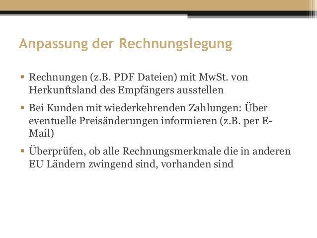 Anpassung der Rechnungslegung  Rechnungen (z.B. PDF Dateien) mit MwSt. von Herkunftsland des Empfängers ausstellen  Bei ...