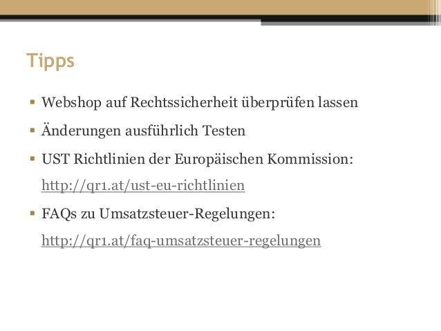 Tipps  Webshop auf Rechtssicherheit überprüfen lassen  Änderungen ausführlich Testen  UST Richtlinien der Europäischen ...