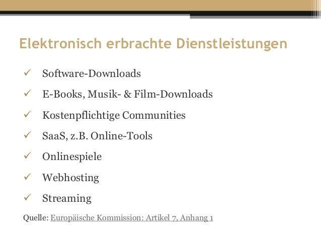 Elektronisch erbrachte Dienstleistungen  Software-Downloads  E-Books, Musik- & Film-Downloads  Kostenpflichtige Communi...