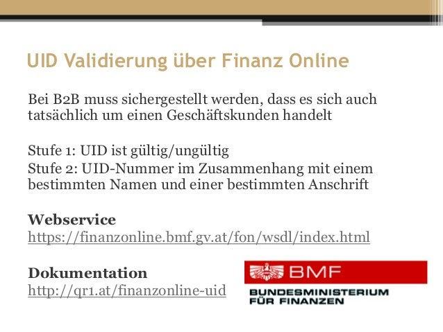 UID Validierung über Finanz Online Bei B2B muss sichergestellt werden, dass es sich auch tatsächlich um einen Geschäftskun...