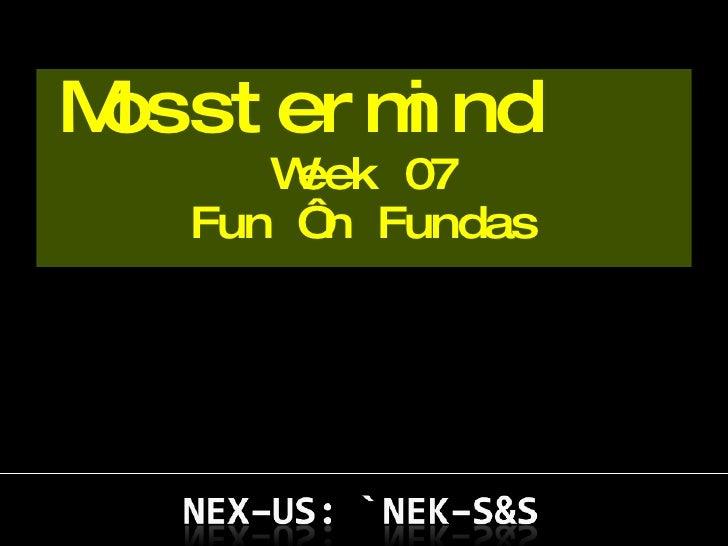 Mosstermind  Week 07 Fun 'n Fundas