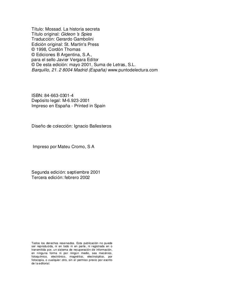 Título: Mossad. La historia secretaTítulo original: Gideon s SpiesTraducción: Gerardo GamboliniEdición original: St. Marti...