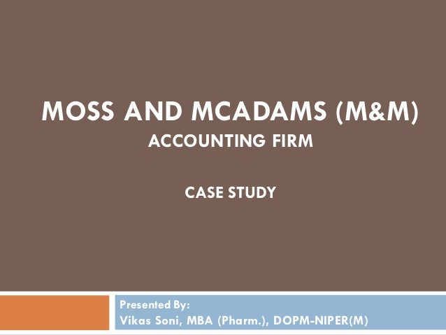 case study moss and mcadams accounting firm