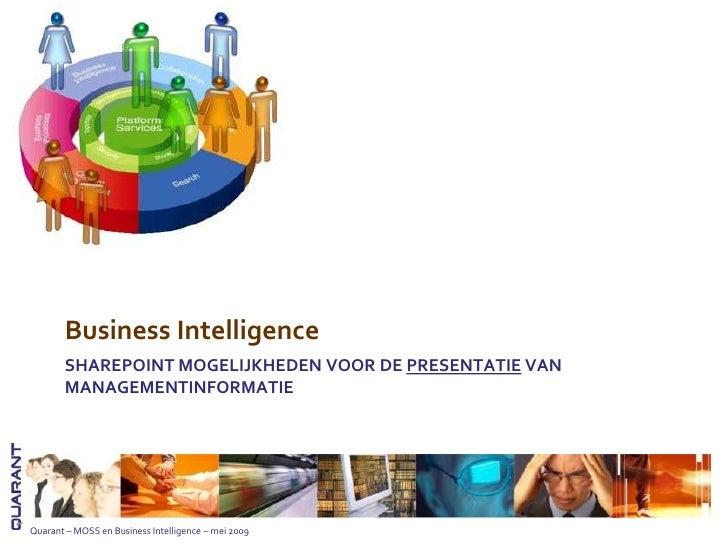 Business Intelligence        SHAREPOINT MOGELIJKHEDEN VOOR DE PRESENTATIE VAN        MANAGEMENTINFORMATIE     Quarant – MO...