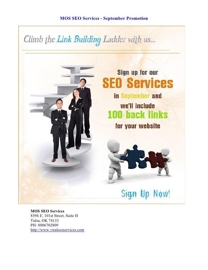 MOS SEO Services - September PromotionMOS SEO Services8596 E. 101st Street, Suite HTulsa, OK 74133PH: 8006702809http://www...