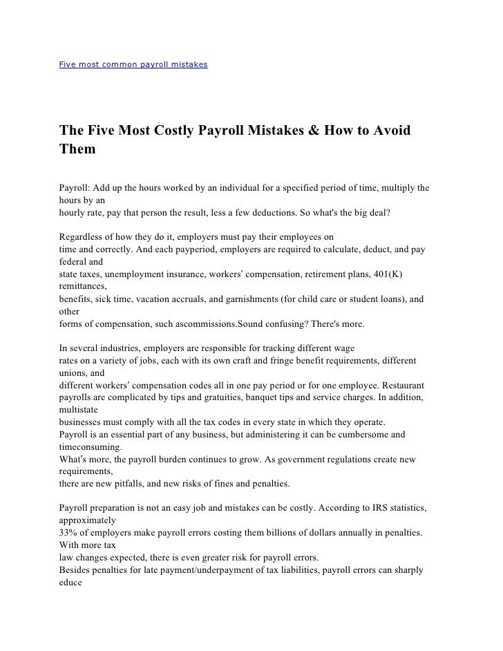 Five most common payroll mistakes     The Five Most Costly Payroll Mistakes & How to Avoid Them  Payroll: Add up the hours...