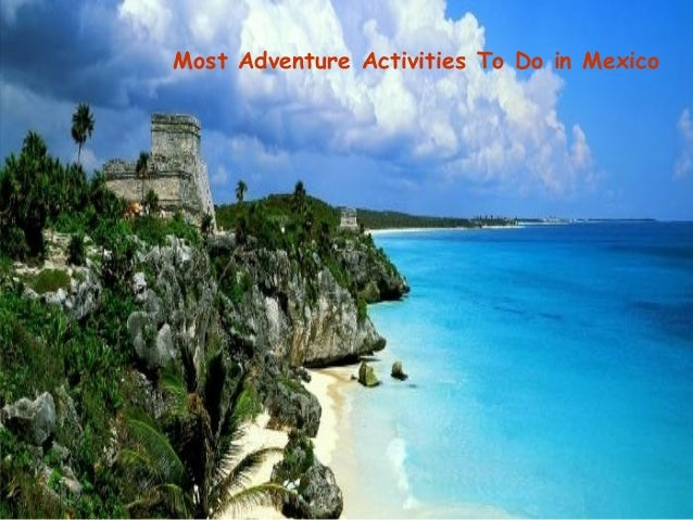Most Adventure Activities To Do in Mexico