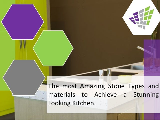 The most Amazing Stone Types and materials to Achieve a Stunning Looking Kitchen.
