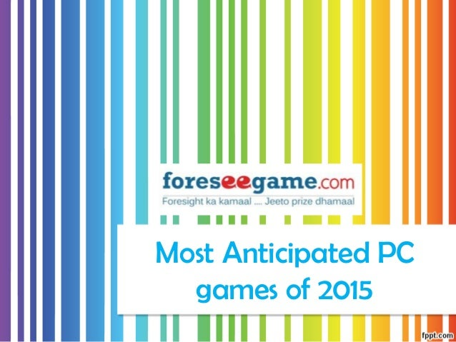 Most Anticipated PC games of 2015